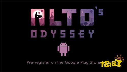 人气《阿尔托的奥德赛》7月26日上架Google Play