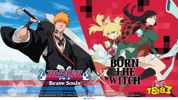 BLEACH:BraveSouls x BURN THE WITCH联名合作!